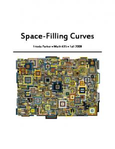 Space-Filling Curves. Frieda Parker Math 635 Fall 2008