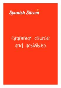 Spanish Sitcom A1. Grammar course and activities