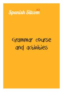 Spanish Sitcom A2. Grammar course and activities