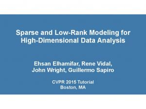 Sparse and Low-Rank Modeling for High-Dimensional Data Analysis