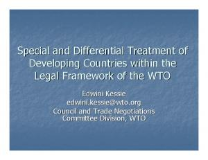 Special and Differential Treatment of Developing Countries within the Legal Framework of the WTO