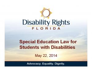 Special Education Law for Students with Disabilities. May 22, 2014