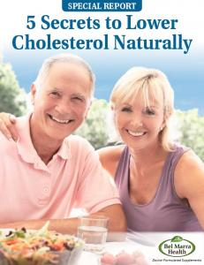 SPECIAL REPORT 5 Secrets to Lower Cholesterol Naturally