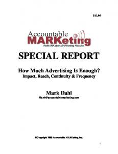 SPECIAL REPORT. How Much Advertising Is Enough? Impact, Reach, Continuity & Frequency. Mark Dahl