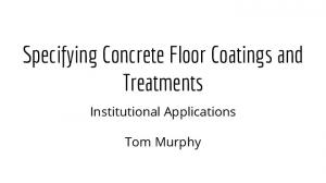 Specifying Concrete Floor Coatings and Treatments