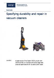 Specifying durability and repair in vacuum cleaners