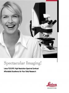Spectacular Imaging! Leica TCS SPE: High Resolution Spectral Confocal Affordable Excellence for Your Daily Research