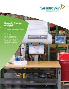 SpeedyPacker Insight. Foam-In-Bag Packaging System. Custom Cushioning At the Touch Of a Button
