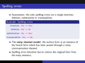 Spelling errors. Example: Spelling errors Error Correction Correct Error Position Type