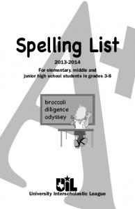 Spelling List For elementary, middle and junior high school students in grades 3-8. broccoli diligence odyssey