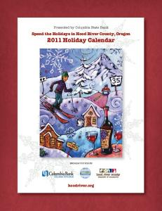 Spend the Holidays in Hood River County, Oregon 2011 Holiday Calendar