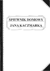 SPIEWNIK DOMOWY JANA KACZMARKA