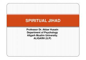 SPIRITUAL JIHAD. Professor Dr. Akbar Husain Department of Psychology Aligarh Muslim University. ALIGARH (U.P)