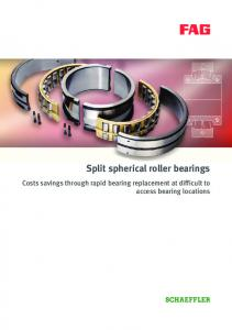 Split spherical roller bearings. Costs savings through rapid bearing replacement at difficult to access bearing locations