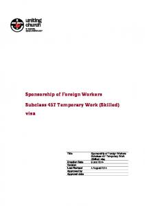 Sponsorship of Foreign Workers. Subclass 457 Temporary Work (Skilled) visa