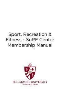 Sport, Recreation & Fitness - SuRF Center Membership Manual