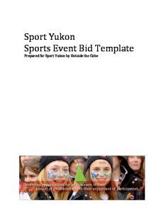 Sport Yukon Sports Event Bid Template Prepared for Sport Yukon by Outside the Cube