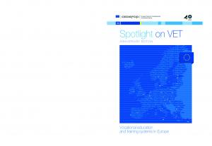 Spotlight on VET. Spotlight on VET. Vocational education and training systems in Europe. Vocational education and training systems in Europe