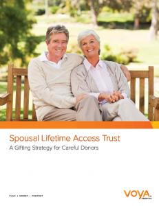 Spousal Lifetime Access Trust. A Gifting Strategy for Careful Donors