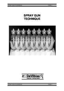 SPRAY GUN TECHNIQUE PAGE 1 SPRAY GUN TECHNIQUE SPRAY GUN TECHNIQUE PAGE 1