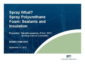 Spray What? Spray Polyurethane Foam: Sealants and Insulation