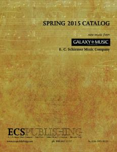 SPRING 2015 CATALOG GALAXY MUSIC. E. C. Schirmer Music Company. new music from