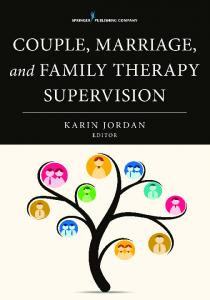 Springer Publishing Company COUPLE, MARRIAGE, AND FAMILY THERAPY SUPERVISION