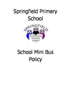 Springfield Primary School. School Mini Bus Policy