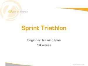 Sprint Triathlon. Beginner Training Plan 14 weeks