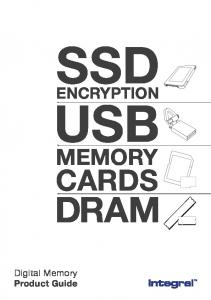 SSD ENCRYPTION USB MEMORY CARDS DRAM. Digital Memory Product Guide