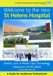 St Helens Hospital. Welcome to the new. Quality Care in World Class Surroundings. Telephone: