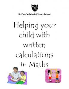 St. Peter s Catholic Primary School. Helping your child with written calculations in Maths