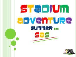 STADIUM ADVENTURE SUMMER 2011 SAS