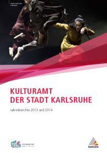 Stadt Karlsruhe. Kulturamt. Kulturamt. der Stadt Karlsruhe
