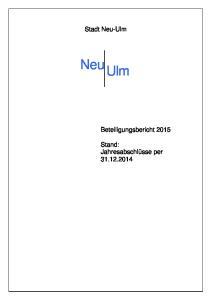 Stadt Neu-Ulm. Neu Ulm. Beteiligungsbericht 2015