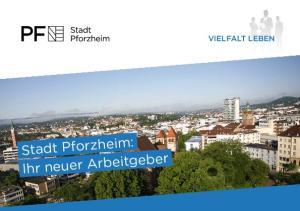 Stadt Pforzheim: Ihr neuer Arbeitgeber VIELFALT LEBEN