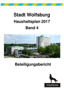 Stadt Wolfsburg. Haushaltsplan 2017 Band 4. Beteiligungsbericht