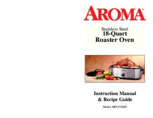 Stainless Steel. 18-Quart. Roaster Oven. Instruction Manual & Recipe Guide. Model ART-818MS
