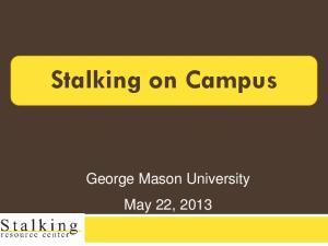 Stalking on Campus. George Mason University May 22, 2013