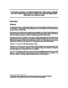 STANDARD MATERIAL TRANSFER AGREEMENT FOR ANNEX 1 SPECIES OF THE INTERNATIONAL TREATY FOR PLANT GENETIC RESOURCES FOR FOOD AND AGRICULTURE
