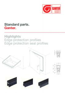 Standard parts. Ganter. Highlights Edge protection profiles Edge protection seal profiles