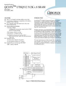 Standard Products QCOTS TM UT8Q K x 8 SRAM Data Sheet November, 2004