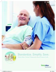 Standardize. Simplify. Save. Welch Allyn Trimline Disposable Blood Pressure Cuffs. MC7482BRO_TrimLine_Brochure.indd 1