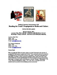 Stanford University, Communication 112S Bending the Truth? Propaganda in Media and Culture TENTATIVE SYLLABUS
