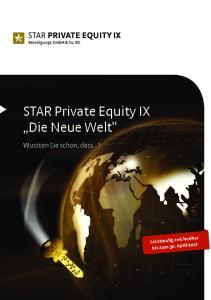 STAR Private Equity IX Die Neue Welt. Wussten Sie schon, dass...?