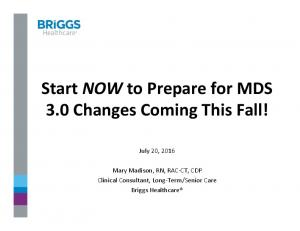 Start NOWto Prepare for MDS 3.0 Changes Coming This Fall!