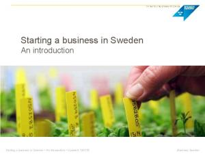 Starting a business in Sweden An introduction. Starting a business in Sweden An introduction Updated: