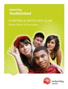 STARTING A UNITED WAY CLUB. Extras: Activity & Event Ideas