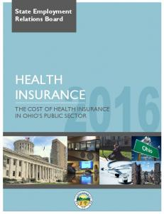State Employment Relations Board HEALTH INSURANCE THE COST OF HEALTH INSURANCE IN OHIO S PUBLIC SECTOR