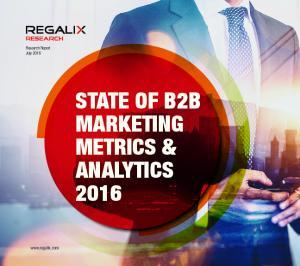 STATE OF B2B MARKETING METRICS & ANALYTICS 2016